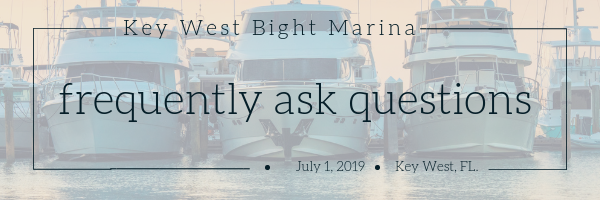 Key West Bight Marina Frequently Asked Questions Blog Header July 2019